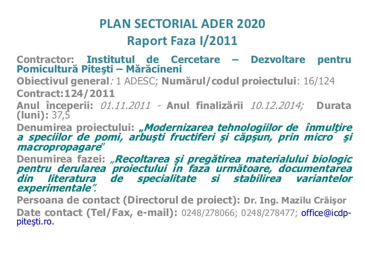 PLAN SECTORIAL ADER 2020                     Raport Faza I/2011Contractor: Institutul de Cercetare – Dezvoltare pentruPomi...