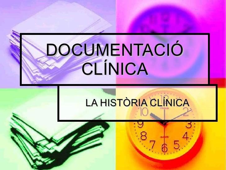 DOCUMENTACIÓ    CLÍNICA    LA HISTÒRIA CLÍNICA