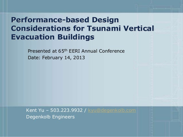 Performance-based DesignConsiderations for Tsunami VerticalEvacuation Buildings    Presented at 65th EERI Annual Conferenc...