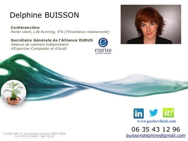 Delphine BUISSON  Conférencière  Parler client, Life Running, E2A (l'Excellence relationnelle)  Secrétaire Générale de l'A...