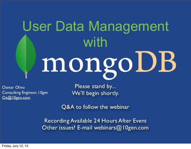 User Data Management with Please stand by... We'll begin shortly. Q&A to follow the webinar Recording Available 24 Hours A...