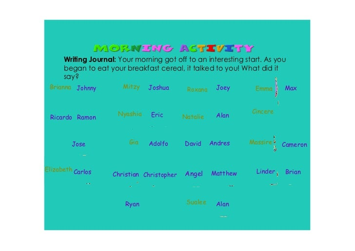 Writing Journal: Your morning got off to an interesting start. As you      began to eat your breakfast cereal, it talked t...