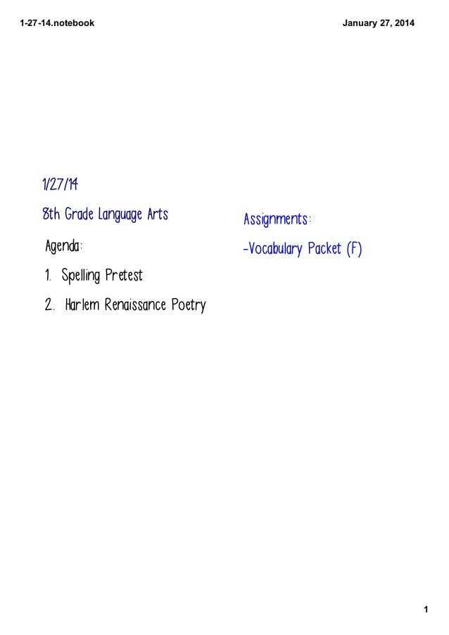 1­27­14.notebook  January 27, 2014  1/27/14 8th Grade Language Arts  Assignments:  Agenda:  -Vocabulary Packet (F)  1. Spe...