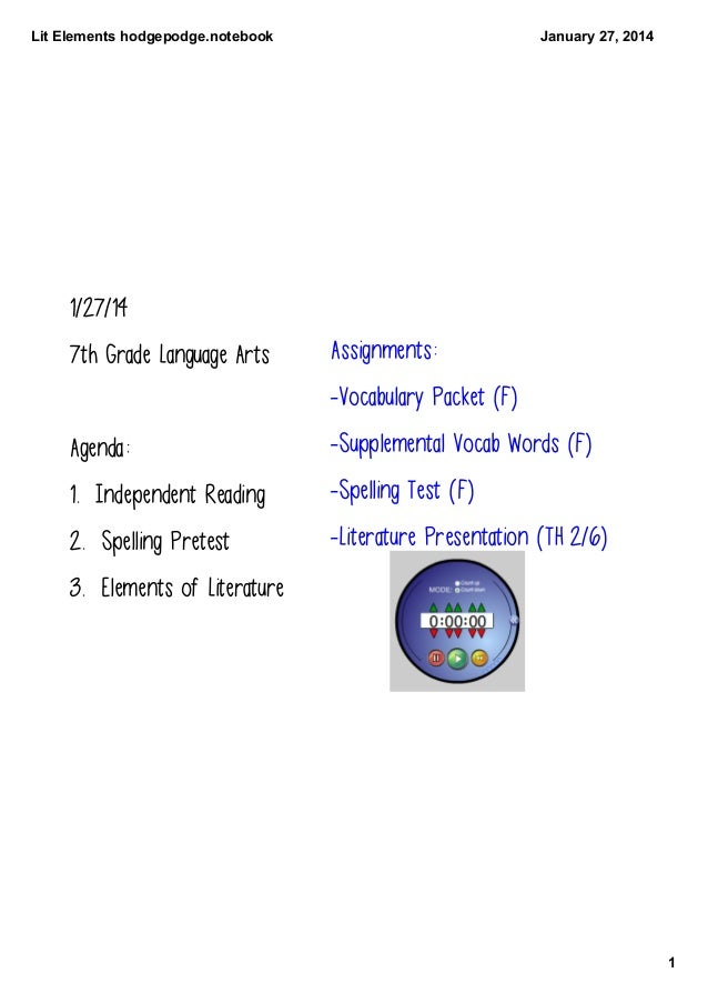 Lit Elements hodgepodge.notebook  January 27, 2014  1/27/14 7th Grade Language Arts  Assignments: -Vocabulary Packet (F)  ...