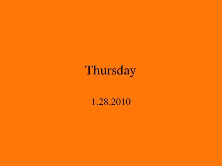 Thursday 1.28.2010