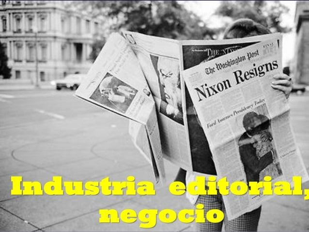 Industria editorial, negocio Prof. Eduardo Arriagada C.