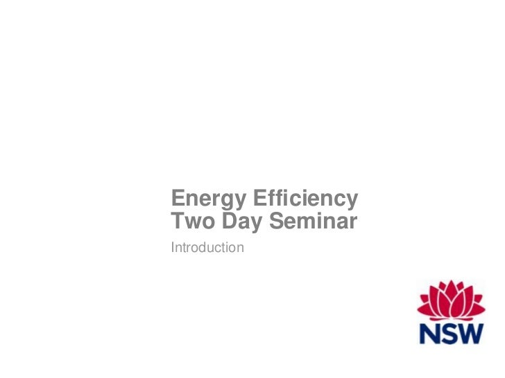 Energy EfficiencyTwo Day SeminarIntroduction