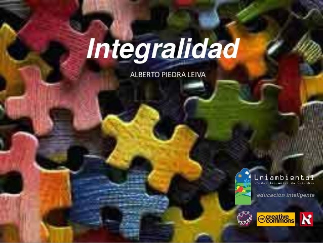 Integralidad  ALBERTO PIEDRA LEIVA