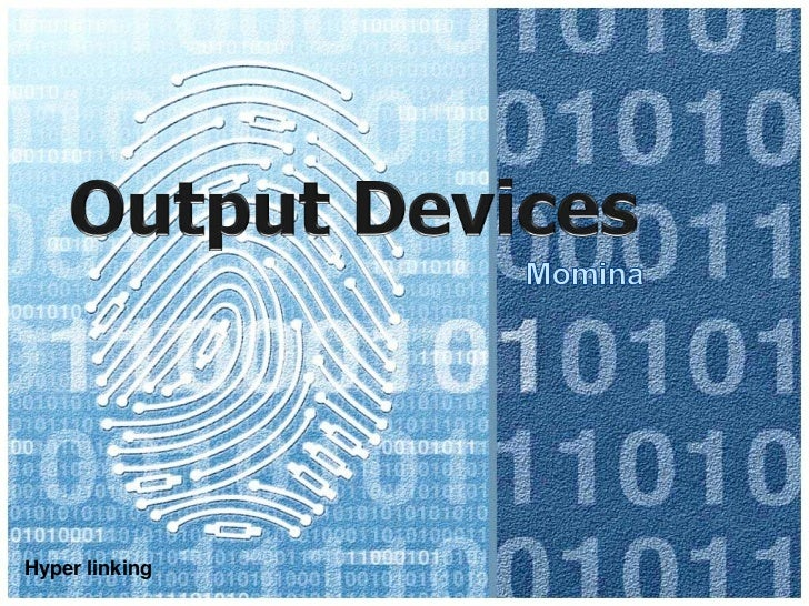 1.2 output devices