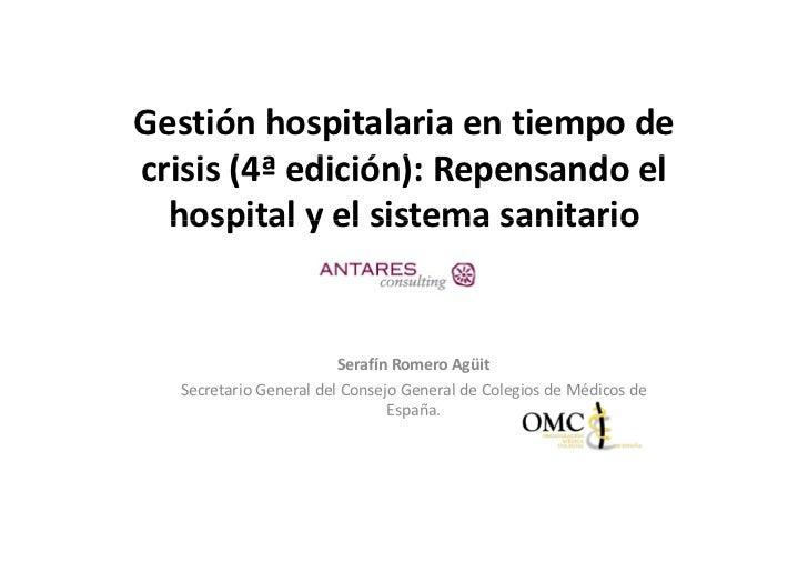 Gestiónhospitalariaentiempodecrisis(4ªedición):Repensandoel  ii (      di ió )           d l  hospitalyelsist...