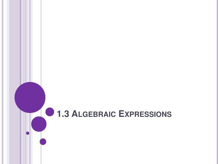 1.3 Algebraic Expressions<br />