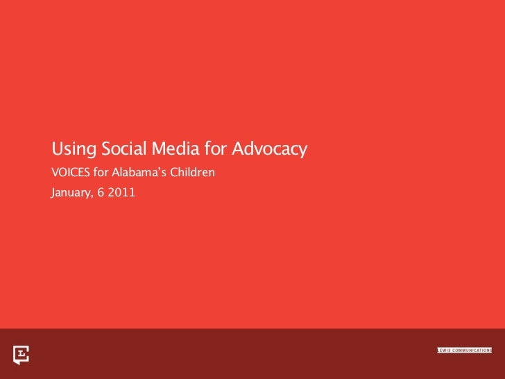 Using Social Media for AdvocacyVOICES for Alabama's ChildrenJanuary, 6 2011