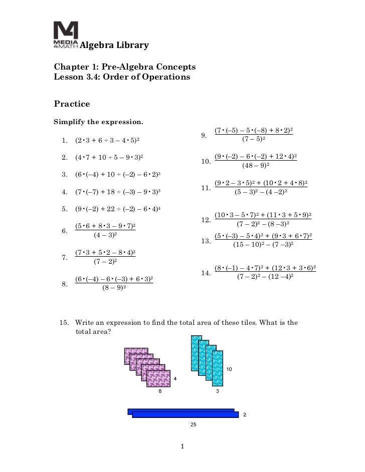 Algebra	  Library	  	  Chapter 1: Pre-Algebra ConceptsLesson 3.4: Order of Operations	  	  PracticeSimplify the expressio...