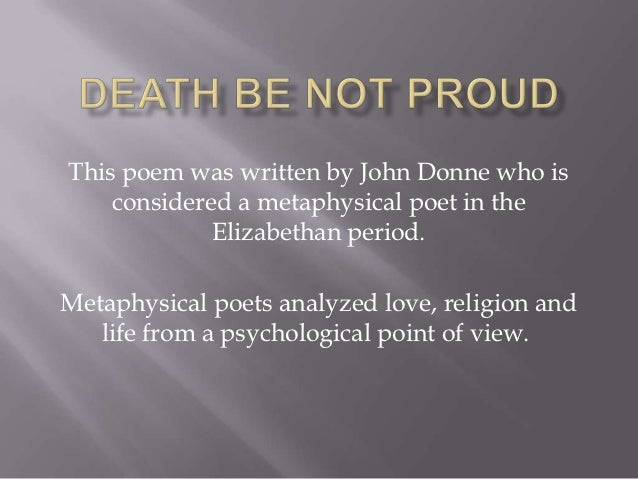analysis of a poem death be Free poem analysis sample on the given  the bridge of sighs (poem analysis  this woman is homeless and so she jumped of the waterloo bridge to meet her death.
