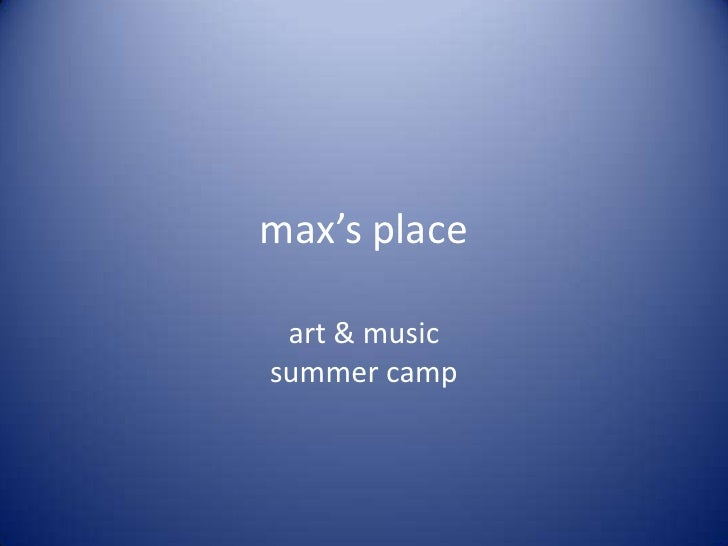 max's place   art & music summer camp