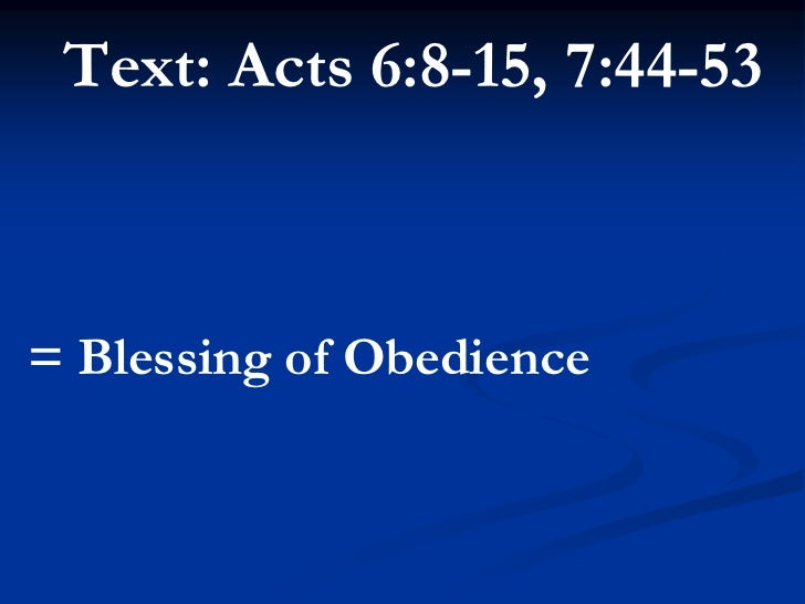 Text: Acts 6:8-15, 7:44-53<br />= Blessing of Obedience<br />