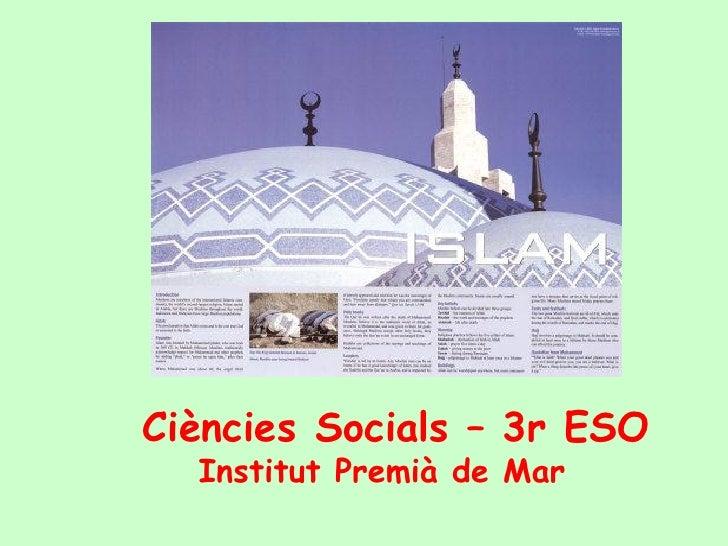 Ciències Socials – 3r ESO  Institut Premià de Mar