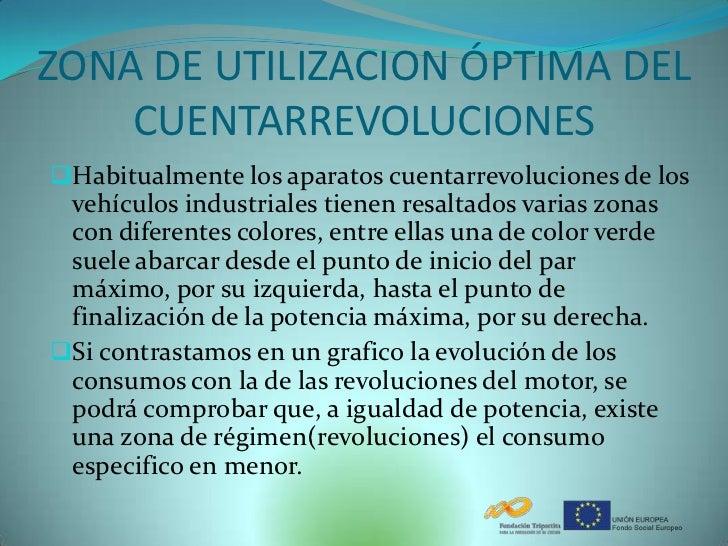ZONA DE UTILIZACION ÓPTIMA DEL    CUENTARREVOLUCIONESHabitualmente los aparatos cuentarrevoluciones de los vehículos indu...