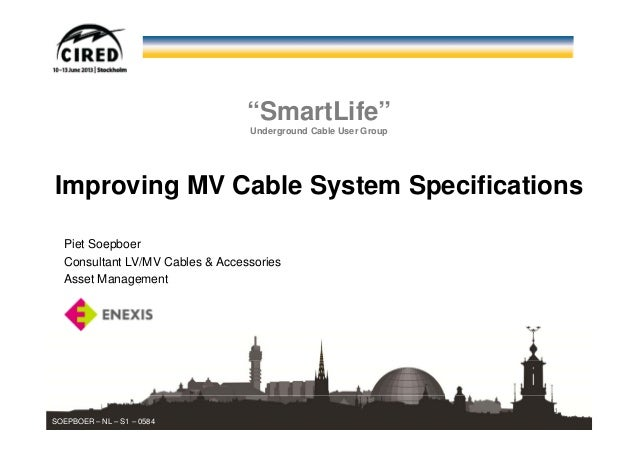 """SmartLife""Underground Cable User GroupImproving MV Cable System Specifications1Piet SoepboerConsultant LV/MV Cables & Acc..."