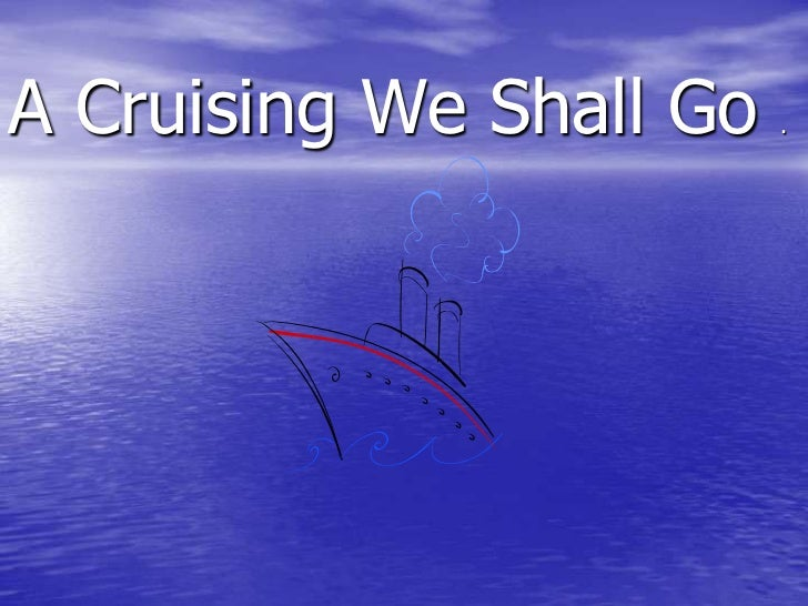"""First Night of """"A Cruising We Shall Go"""" class"""
