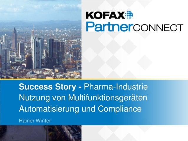 Success Story - Pharma-IndustrieNutzung von MultifunktionsgerätenAutomatisierung und ComplianceRainer Winter