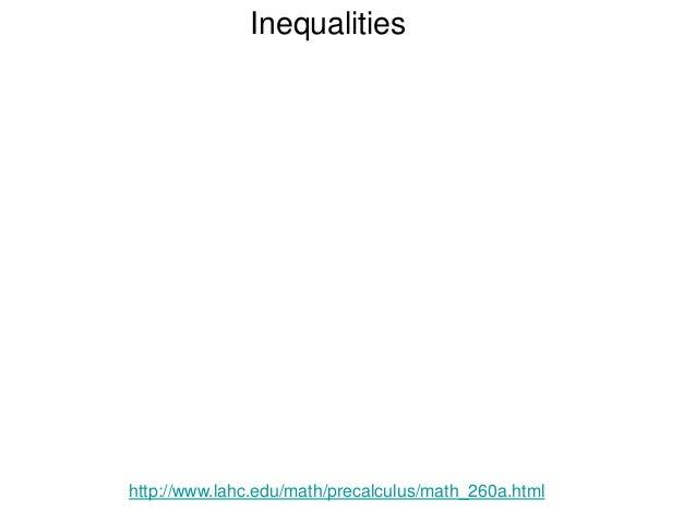 Inequalities http://www.lahc.edu/math/precalculus/math_260a.html