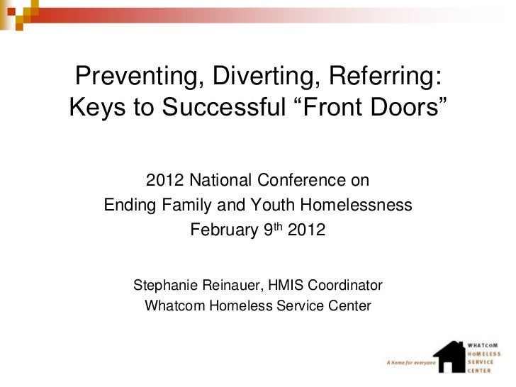 """Preventing, Diverting, Referring:Keys to Successful """"Front Doors""""       2012 National Conference on  Ending Family and You..."""
