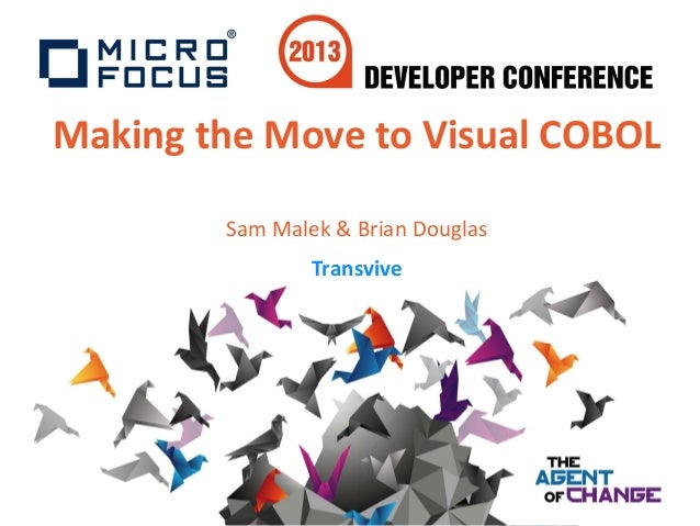 Developer Conference 1.5 - Making the Move to Visual COBOL (Transvive)