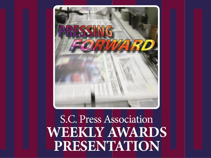 S.C. Press AssociationWEEKLY AWARDSPRESENTATION