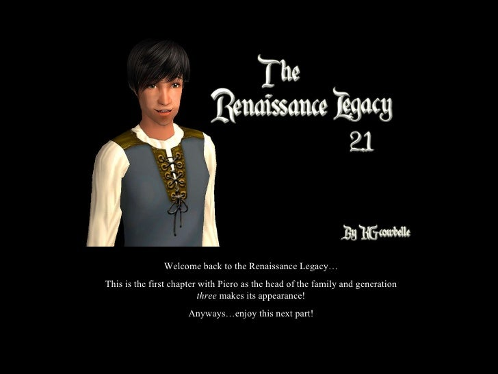 Welcome back to the Renaissance Legacy… This is the first chapter with Piero as the head of the family and generation  thr...