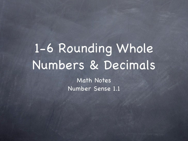 1-6 Rounding Whole Numbers & Decimals        Math Notes      Number Sense 1.1