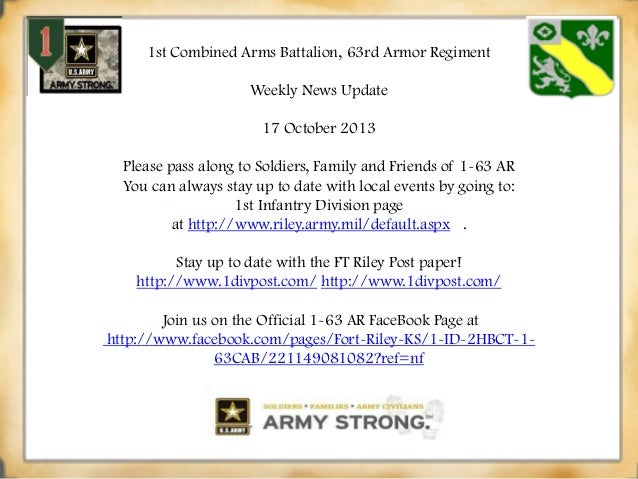1st Combined Arms Battalion, 63rd Armor Regiment Weekly News Update  17 October 2013 Please pass along to Soldiers, Family...
