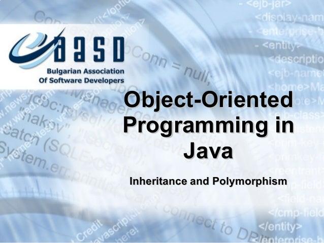 Inheritance and PolymorphismInheritance and Polymorphism Object-OrientedObject-Oriented Programming inProgramming in JavaJ...