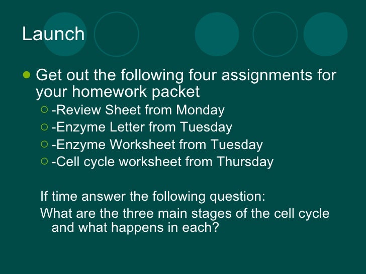 Launch <ul><li>Get out the following four assignments for your homework packet </li></ul><ul><ul><li>-Review Sheet from Mo...