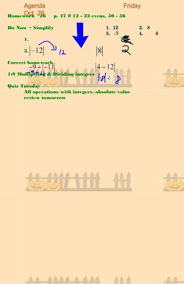 Agenda Friday Oct. 29Homework 26 p. 47 # 12 - 32 evens, 50 - 56 Do Now ~ Simplify 1. 2. 3. 4. Correct homework 1-9 Multipl...