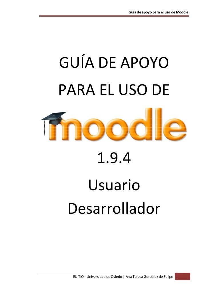 Guía de apoyo para el uso de MoodleGUÍA DE APOYOPARA EL USO DE               1.9.4   Usuario Desarrollador EUITIO - Univer...