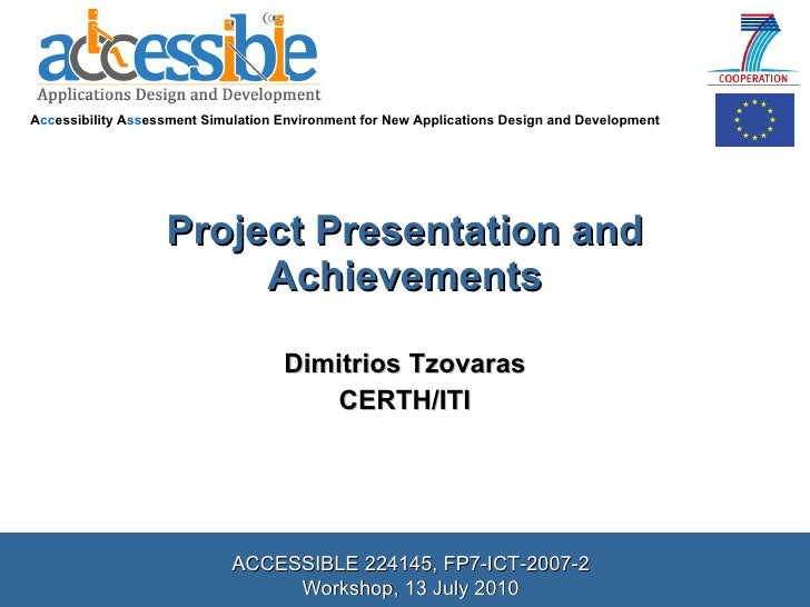 Project Presentation and Achievements Dimitrios Tzovaras CERTH/ITI