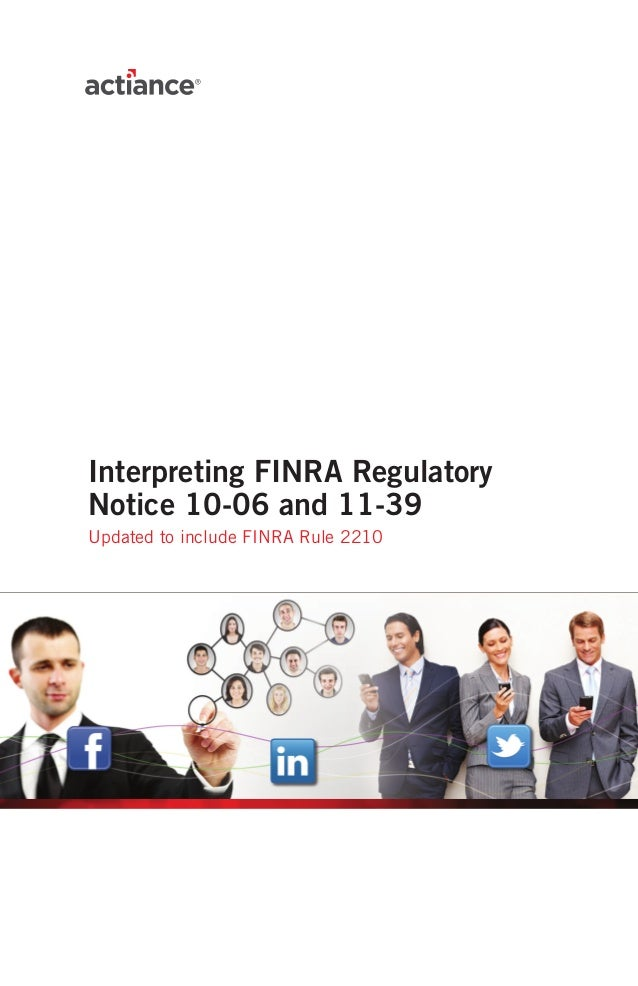 Interpreting FINRA RegulatoryNotice 10-06 and 11-39Updated to include FINRA Rule 2210