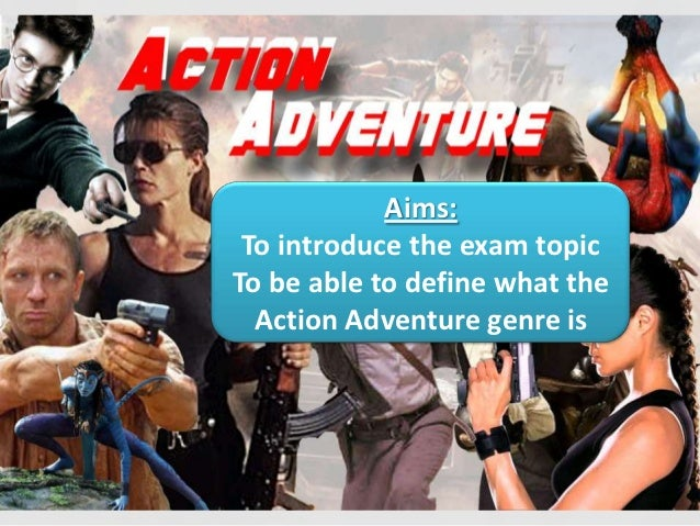 Aims: To introduce the exam topicTo be able to define what the  Action Adventure genre is