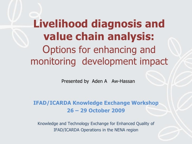 Livelihood diagnosis and value chain analysis:Options for enhancing and monitoring  development impact<br />Presented by  ...