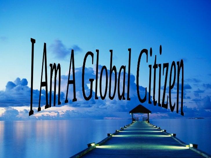 I Am A Global Citizen