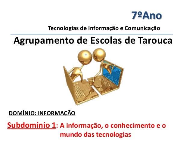1.a informação, o conhecimento e o mundo das tic