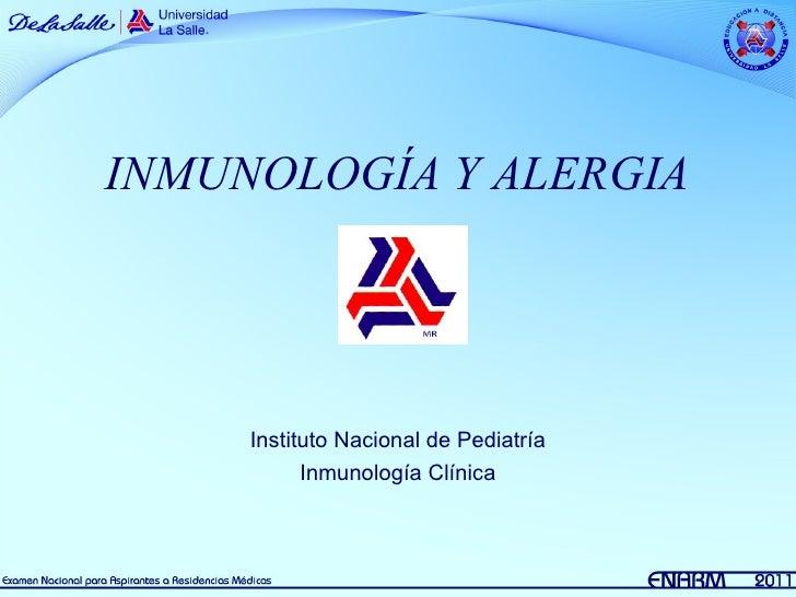 INMUNOLOGÍA Y ALERGIA     Instituto Nacional de Pediatría           Inmunología Clínica