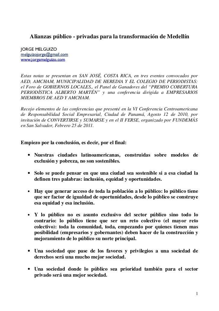 Alianzas público - privadas para la transformación de MedellínJORGE MELGUIZOmelguizojorge@gmail.comwww.jorgemelguizo.comEs...