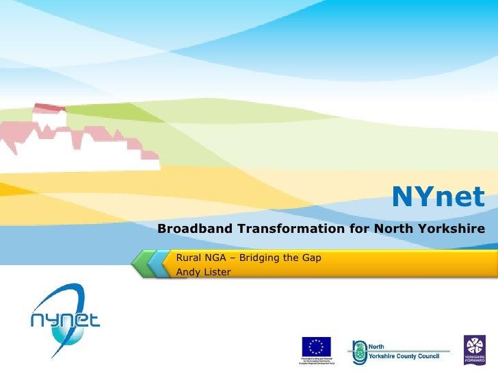 Rural NGA – Bridging the Gap Andy Lister NYnet
