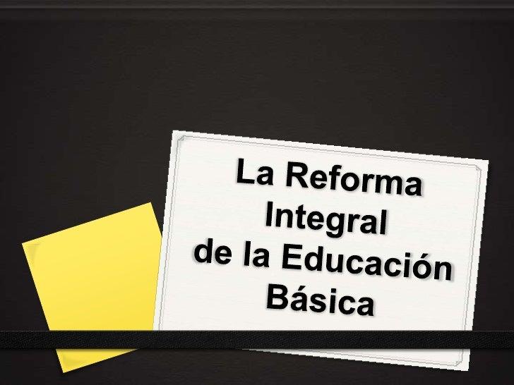 1. antecedentes de la reforma integral de la educación básica