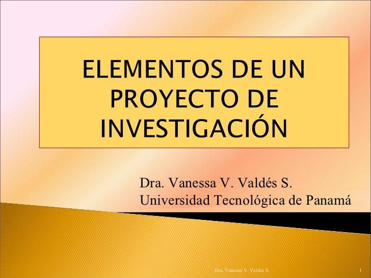 Dra. Vanessa V. Valdés S. Universidad Tecnológica de Panamá Dra. Vanessa V. Valdés S.