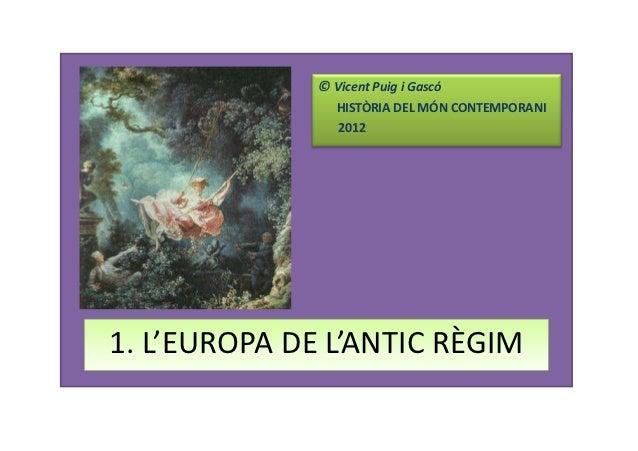 © Vicent Puig i Gascó                 HISTÒRIA DEL MÓN CONTEMPORANI                 20121. L'EUROPA DE L'ANTIC RÈGIM