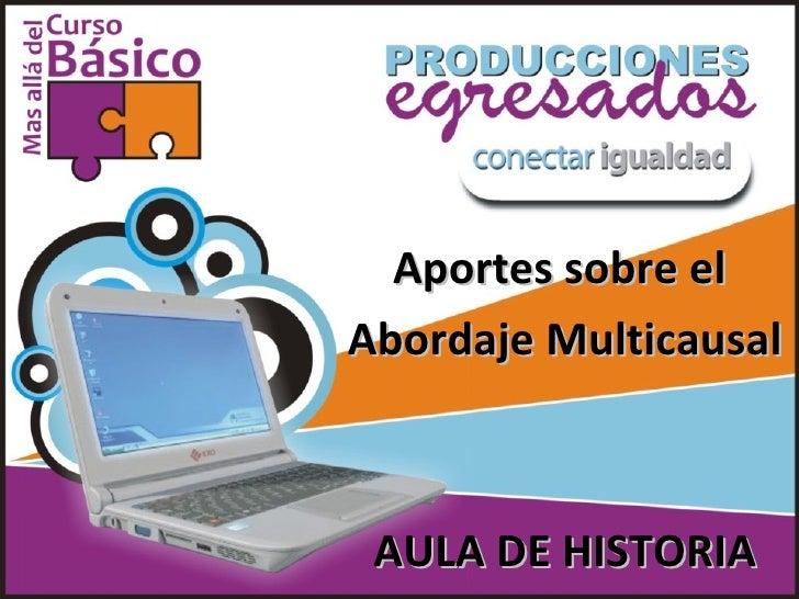 Aportes sobre elAbordaje Multicausal AULA DE HISTORIA