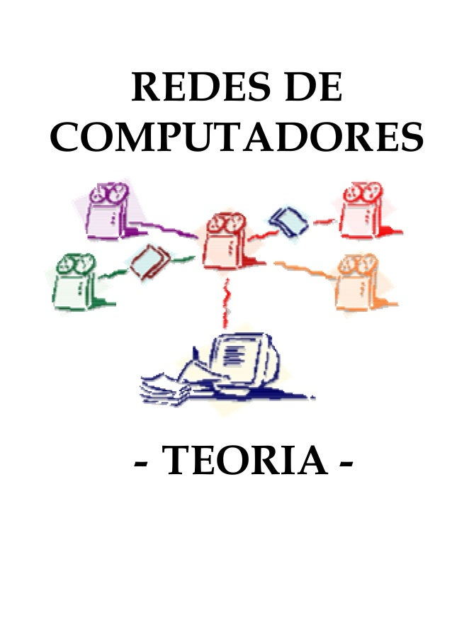 REDES DECOMPUTADORES  - TEORIA -